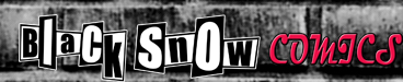 Return to Black Snow Comics home page
